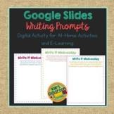 Write It Wednesday - Google Slides Digital Writing Prompts