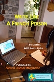 """Write Like a French Person - 50 French """"dictées"""" (dictations) with audio links!"""