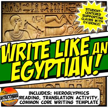 Write Like an Egyptian! Hieroglyphics Common Core Writing and Literacy