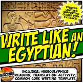Write Like an Egyptian! Hieroglyphics Common Core Writing