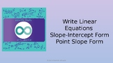 Write Linear Equations in Point Slope Form and Slope Inter