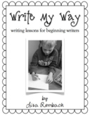 Write My Way, Writing Lessons for Beginning Writers The BUNDLE
