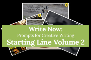 Write Now: Prompts for Creative Writing: Starting Line- Volume 2