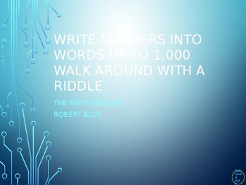 Write Numbers into Words up to 1000 Walk Around or Gallery Walk with a Riddle