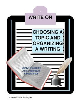 Write On: Choosing a Topic & Organizing a Writing