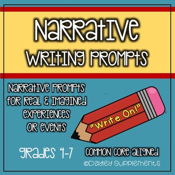 Narrative Writing Prompts for Real & Imagined Events Common Core Grades 4-7