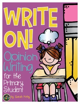 Write On! Opinion Writing for the Primary Student