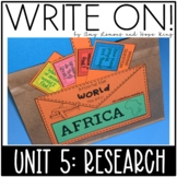 Write On! Unit 5:  Research {Animal Research and Continent Research}
