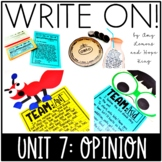 Write On!  Unit 7:  Opinion Writing with Persuasive and Letter Writing