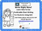 AAC Write Right Now!  Use Predictable Chart Writing For St