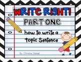 Write Right! Part One: How to Write a Topic Sentence {Comm