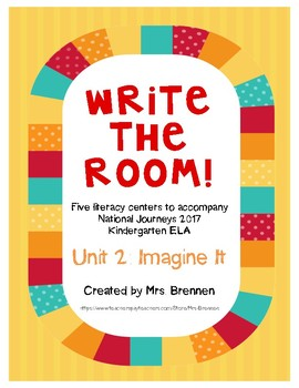 Write-The-Room Centers for National Journeys 2017 Kindergarten Unit 2