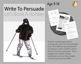 Write To Persuade: Let's Book Up A Holiday (Persuasive Writing Work Pack) 9-14