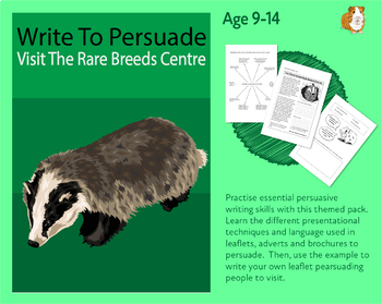 Write To Persuade: Visit The Rare Breeds Centre (Persuasive Writing Pack) 9-14