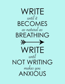 Write Until It Becomes As Natural As Breathing... 8.5 x 11 Classroom Poster