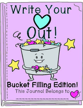Write Your Heart Out! A Bucket Filling Notebook of 17 Writing-Prompts