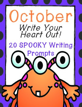 Write Your Heart Out!- A Notebook of 20 SPOOKY Writing Prompts for October
