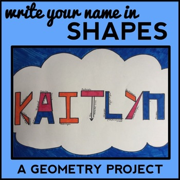 Write Your Name in Shapes: Geometry Project, Getting to Know You Math Project