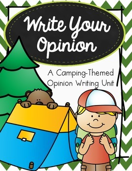Write Your Opinion - A Camping-Themed Opinion Writing Unit
