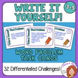 Write it Yourself Math Word Problem Task Cards