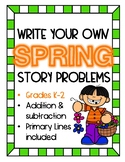 Write Your Own Spring Word Problems   Story Problems   Add