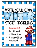 Write Your Own Winter Word Problems | Story Problems | Add