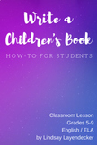 """Write a Children's Book - A """"How To"""" for students"""