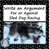 Write an Argument: For or Against Sled Dog Racing FREE Distance Learning or PDF