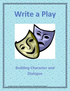 Write a Play: Building Character and Dialogue - Be a Playwright - PART 3