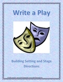 Write a Play: Building Setting and Stage Directions - Be a