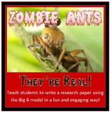 + PREZI + Write a Research Paper using the Big 6 Model--ZOMBIE ANTS