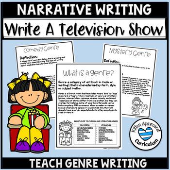 Genre Narrative Writing Write a Television Episode