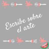 Write about Art in Spanish/Escribe sobre el arte