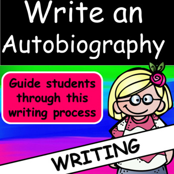 Writing: Autobiography:Guide students through writing an autobiography