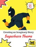 Imaginative Writing: Superhero Theme