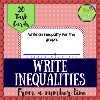 Write an Inequality Given a Graph Task Cards