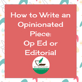 Write an Opinionated Piece Two Options: Op Ed or Editorial