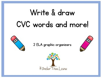 Write and draw CVC words and more. 2 graphic organizers