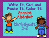 Spanish Alphabet Worksheets: Write it, Cut and Paste It, a