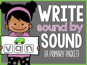 Write it Sound by Sound {a primary packet}