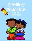 Write it Three Times Spelling Practice Worksheet