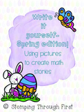 Write it Yourself: A Spring Story Problem Math Center