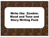 Mood and tone and story pack: Learning to write like a zombie