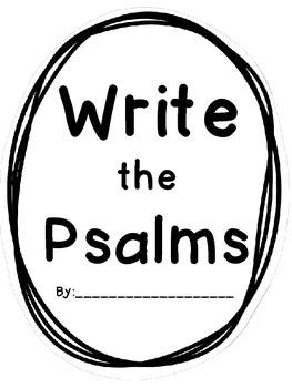Write the Psalms
