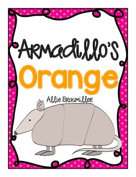 Write the Room: Amazing Words: Armadillo's Orange