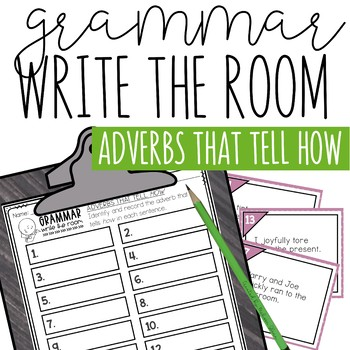Write the Room: Grammar, Adverbs that Tell How