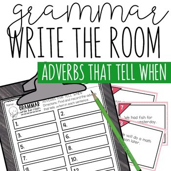 Write the Room: Grammar, Adverbs that Tell When