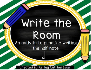Write the Room:  Half Note