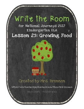 "Write the Room:  Journeys Kindergarten ELA Series, Lesson 25, ""Growing Food"""
