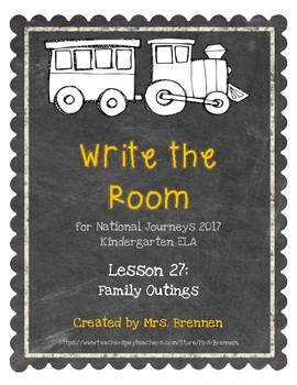 Write the Room:  Journeys Kindergarten ELA Series, Lesson 27, Family Outings